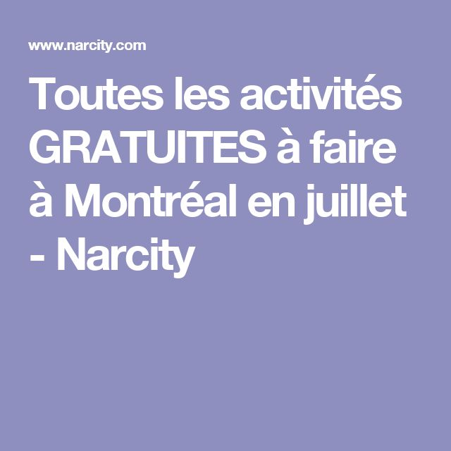 Toutes les activités GRATUITES à faire à Montréal en juillet - Narcity
