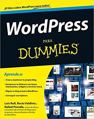 WordPress para Dummies: Amazon.es: Luis Rull, Rafael Poveda, Rocío Valdivia: Libros