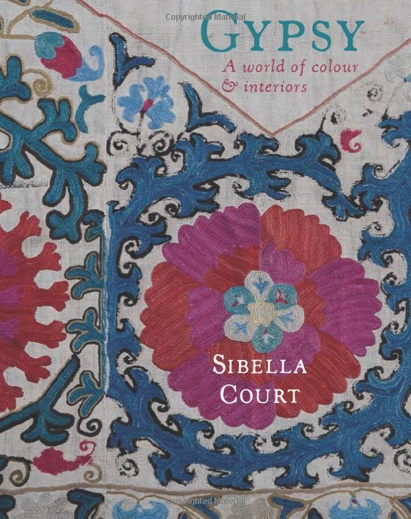 Gypsy: A World of Colour and Interiors: Amazon.co.uk: Sibella Court: 9781742707136: Books