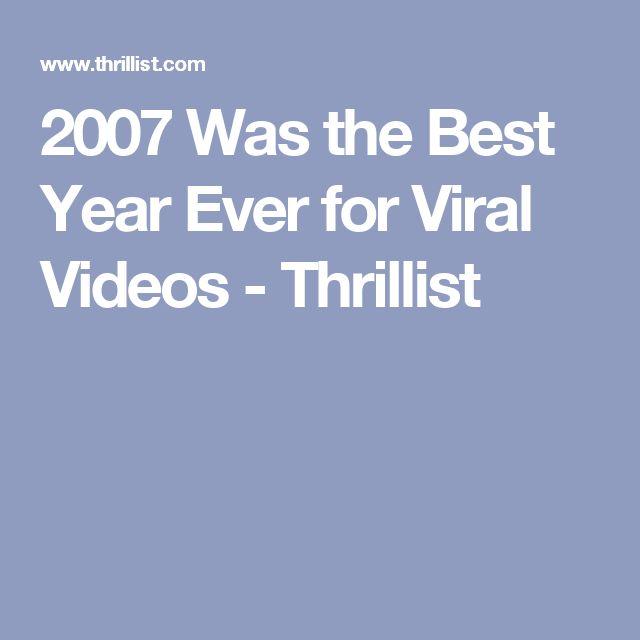 2007 Was the Best Year Ever for Viral Videos - Thrillist