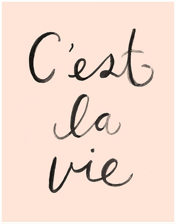 11 x 14 print featuring a hand painted cest la vie - translating thats life in French.    Printed on high quality white paper - acid free, 110 lb
