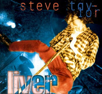 images of steven taylor cd liver | Liver - Steve Taylor | Songs, Reviews, Credits, Awards ...