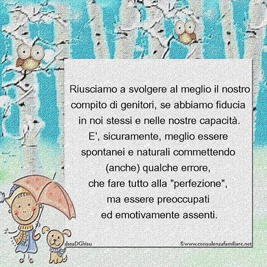 E' importante essere genitori imperfetti, ma emotivamente presenti, naturali e spontanei.  #educazione #figlio #crescita #infanzia #puerperio #genitore #psicologiadellinfanzia #mamme #bambini #famiglia #papà #consulenzagenitoriale #psicopedagogia #dssaDGhisu