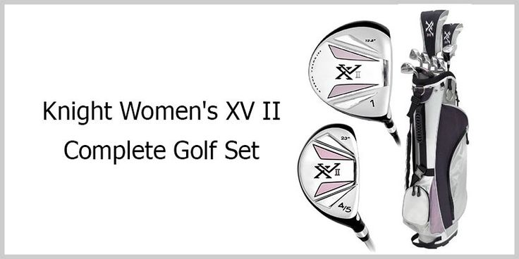 Knight Women's XV II Complete Golf Set :http://www.bestgolfy.com/knight-womens-xv-ii-complete-golf-set-review-2016/
