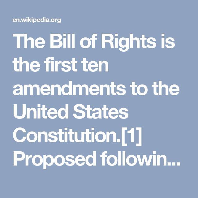 The Bill of Rights is the first ten amendments to the United States Constitution.[1] Proposed following the oftentimes bitter 1787–88 battle over ratification of the U.S. Constitution, and crafted to address the objections raised by Anti-Federalists, the Bill of Rights amendments add to the Constitution specific guarantees of personal freedoms and rights, clear limitations on the government's power in judicial and other proceedings, and explicit declarations that all powers not specifically…