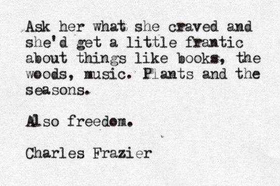 ― Charles Frazier