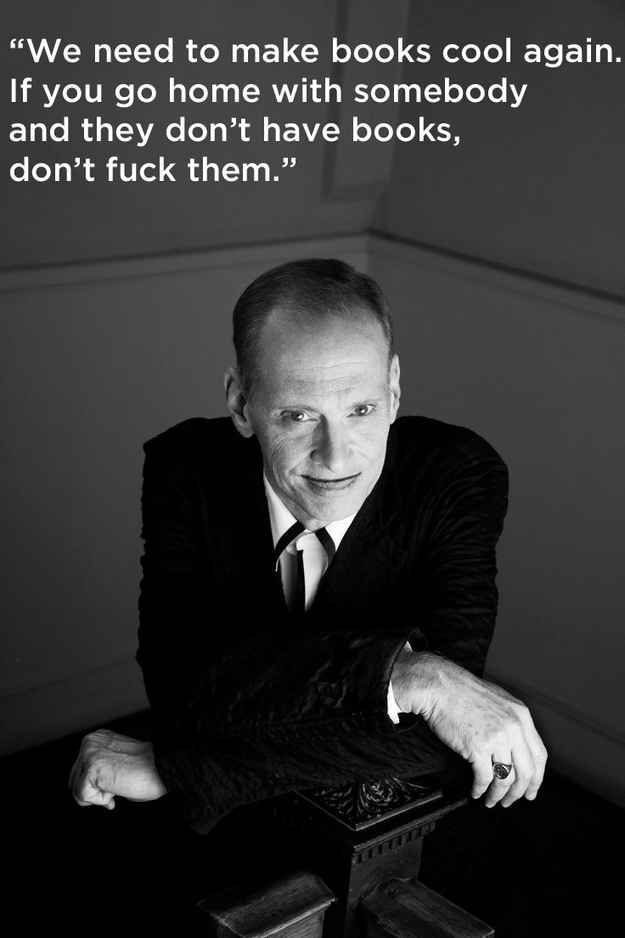 On the importance of reading. | 17 John Waters Quotes That Affirm Your Life Decisions