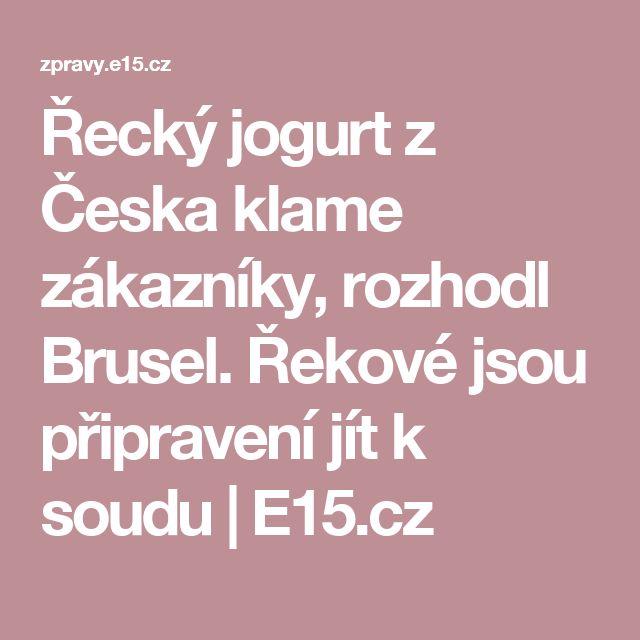 Řecký jogurt z Česka klame zákazníky, rozhodl Brusel. Řekové jsou připravení jít k soudu | E15.cz