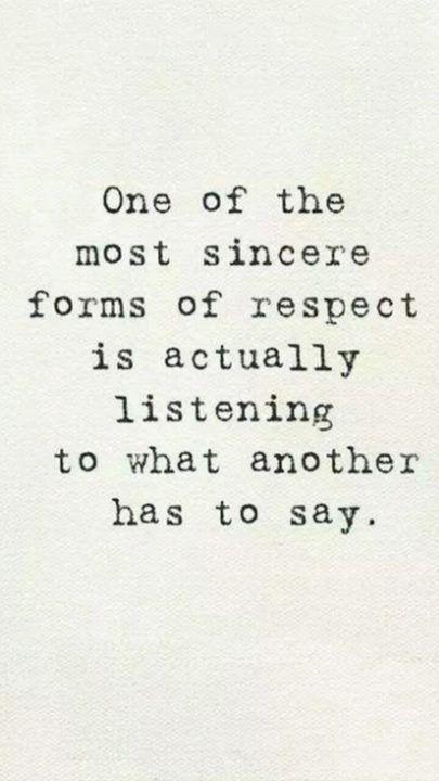 Heb respect en luister.