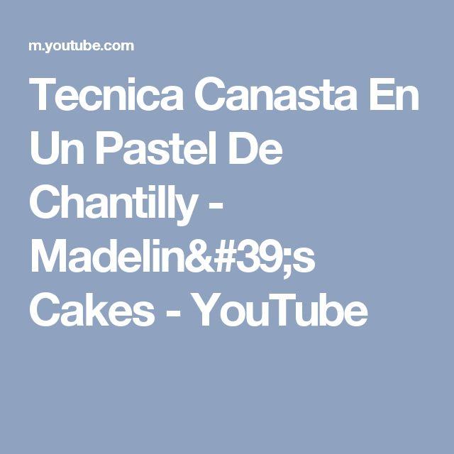 Tecnica Canasta En Un Pastel De Chantilly - Madelin's Cakes - YouTube