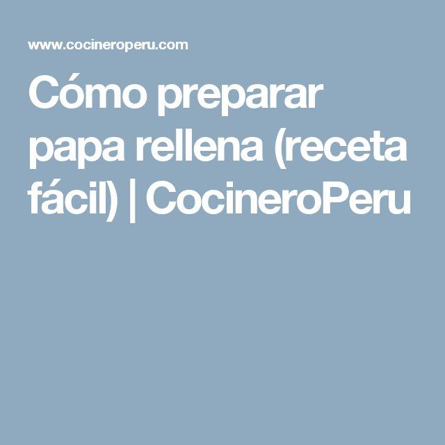 Cómo preparar papa rellena (receta fácil) | CocineroPeru