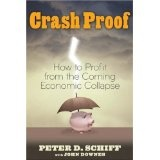 Crash Proof: How to Profit From the Coming Economic Collapse (Kindle Edition)By Peter D. Schiff