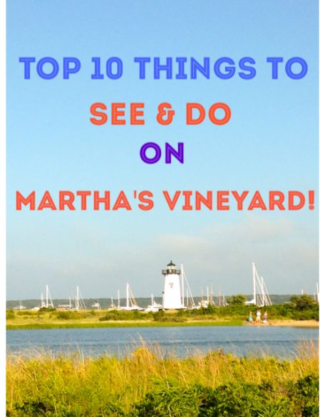 Top 10 Things To See Do On Martha S Vineyard Vacation