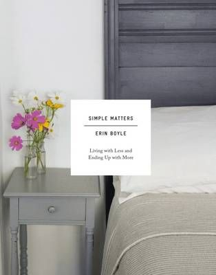 Simple Matters :  Living with Less and Ending Up with More - Erin Boyle - ISBN 9781419718632