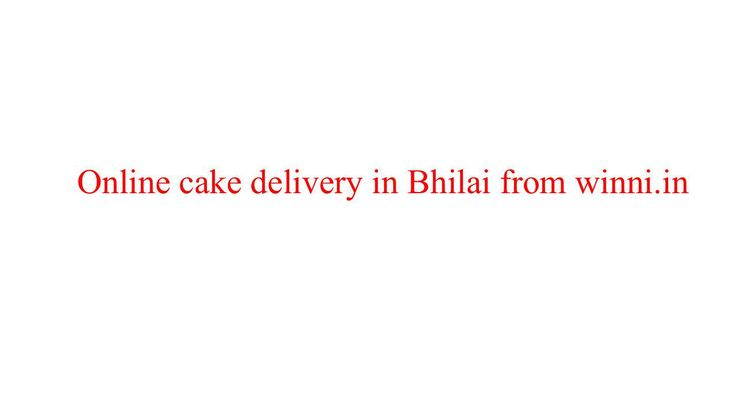 #cake_delivery_in_Bhilai, #get_cake_online_in_Bhilai, #get_cake_delivered_online_in_Bhilai_by_Winni, #order_and_get_cake_online_in_Bhilai, #order_cake_online_in_Bhilai