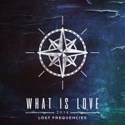 Sonneries Gratuites! Telecharger What is Love (2016) – Lost Frequencies