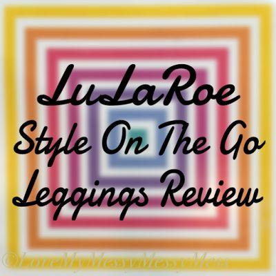 LuLaRoe Style On The Go - Leggings Review - Want to hear what all the talk is about?  LuLaRoe leggings are the softest, most comfortable leggings you will ever put on.  Read this review to see for yourself!