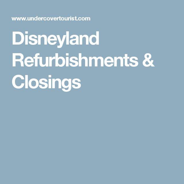 Disneyland Refurbishments & Closings