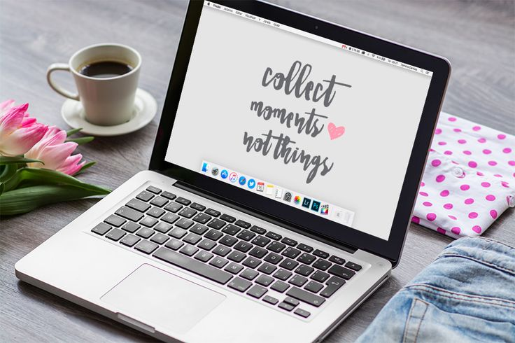 Wallpaper: Collect moments, not things {Download free}