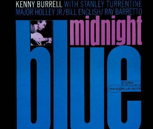 """Recorded on January 8, 1963, """"Midnight Blue"""" is an album by Kenny Burrell, one of his  best-known works. TODAY in LA COLLECTION on RVJ >> http://go.rvj.pm/9op"""