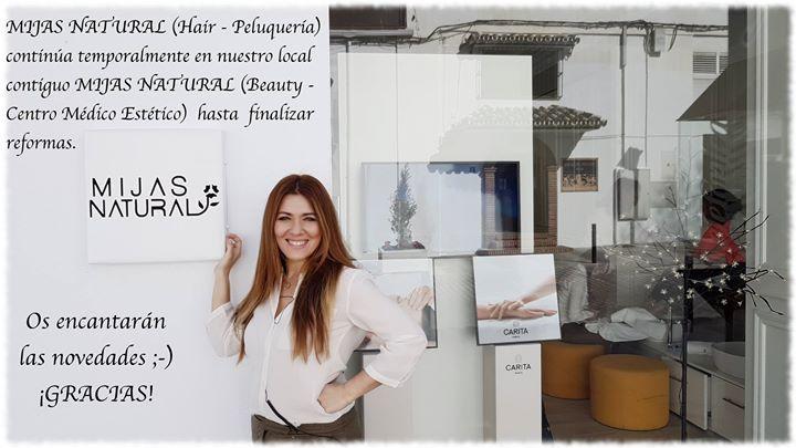 MIJAS NATURAL (Hair - Peluquería) continúa temporalmente en nuestro local contiguo MIJAS NATURAL (Beauty - Centro Médico Estético) hasta finalizar reformas.  Os encantarán las novedades ;-) GRACIAS!  MIJAS NATURAL (Beauty & Hair) CENTRO MÉDICO ESTÉTICO &