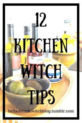 12 Kitchen Witch Tips