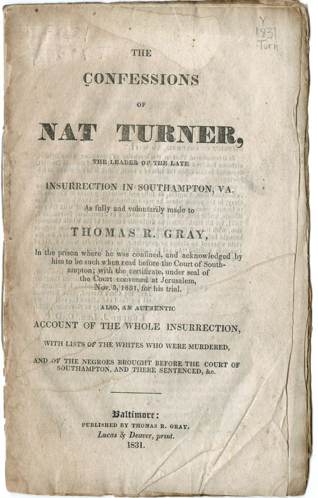 confessions of nat turner essay The confessions of nat turner i was thirty-one years of age the second of october last, and born the property of benjamin turner, of this county.