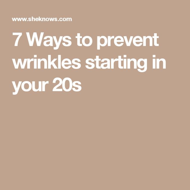 7 Ways to prevent wrinkles starting in your 20s