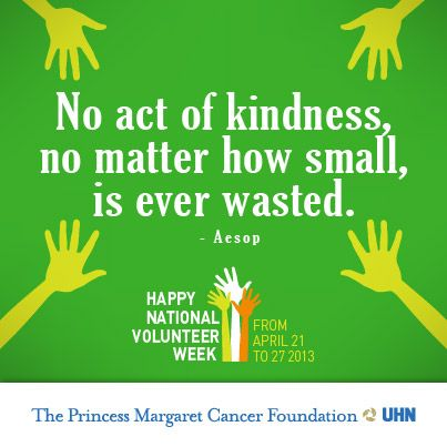 No act of kindness, no matter how small, is ever waster - Aesop. Happy National Volunteer Week! Thank you to our volunteers