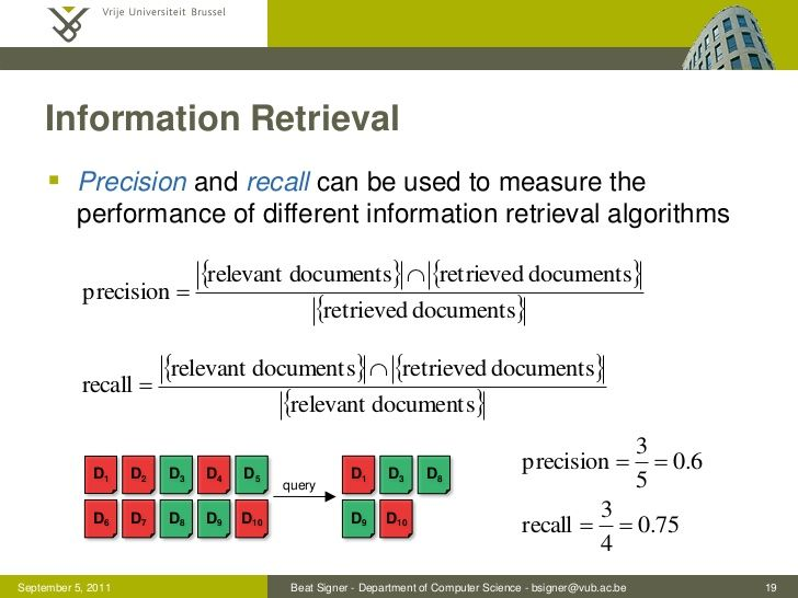 Information Retrieval      Precision and recall can be used to measure the          performance of different information ...