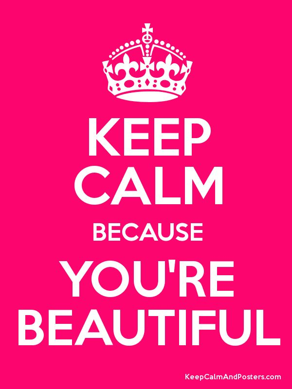 KEEP CALM BECAUSE YOU'RE BEAUTIFUL Poster