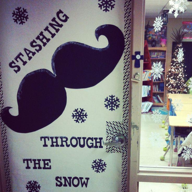 Christmas classroom door! Mustache!! Stashing through the snow! My kiddos loved it!