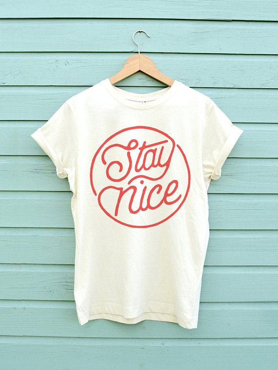 994e8f87b Stay Nice, Graphic Tees, Graphic Tee, Boyfriend Gift T-Shirt, Gift For Men, Funny  Shirt, Gifts For Him in 2019 | APPAREL-GIRL | Shirts, Graphic tees, Shirts  ...