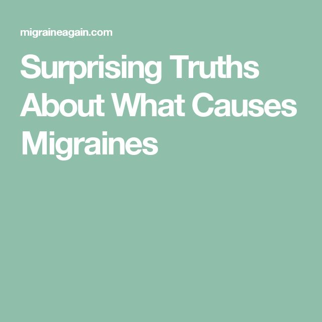 Surprising Truths About What Causes Migraines
