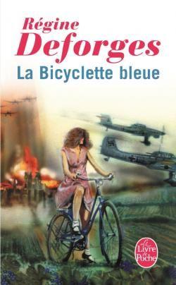 La bicyclette bleue : tome 1 - Régine Deforges - Le livre de poche