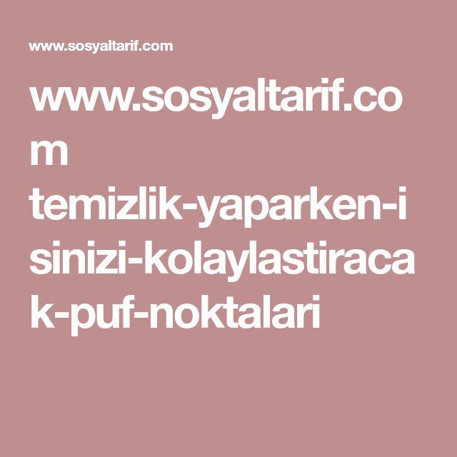 www.sosyaltarif.com temizlik-yaparken-isinizi-kolaylastiracak-puf-noktalari