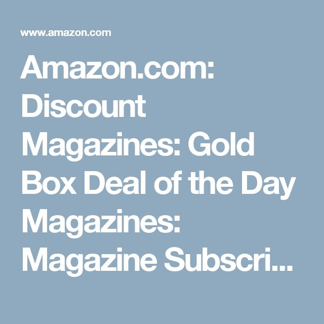 Amazon.com: Discount Magazines: Gold Box Deal of the Day Magazines: Magazine Subscriptions