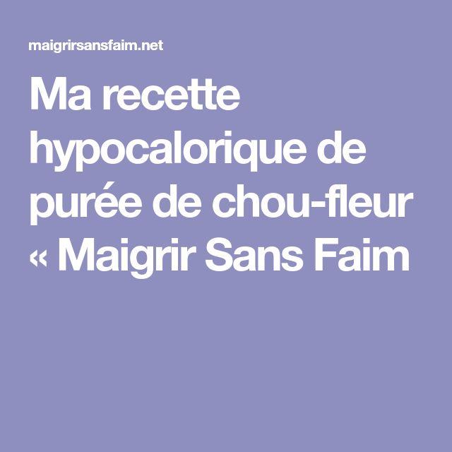 Ma recette hypocalorique de purée de chou-fleur « Maigrir Sans Faim