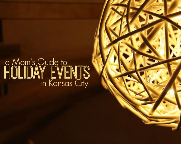 A Mom's Guide to Holiday Events in Kansas City: 2015 edition!