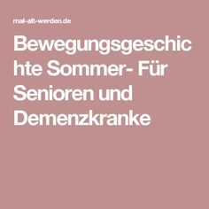 Bewegungsgeschichte Sommer- Für Senioren und Demenzkranke                                                                                                                                                                                 Mehr