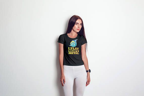 I Play Heavy Metal Shirt - Funny Horn Wordplay Women's T,Shirt - College Band Shirt - School Student Player - Music Instrument Orchester