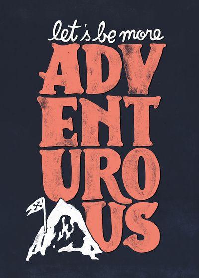 Let's Be More Adventurous