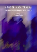 Gender and trauma : interdisciplinary dialogues  HV 6250.4 W65 G43 2012