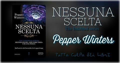"""Recensione """"Nessuna Scelta"""" Indebted Series #3 di Pepper Winters"""