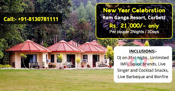 Jim Corbett Resort New year Packages Hurry up Book now and Enjoy unlimited Fun Food masti Book Now call-08130781111 Jim Corbett New year packages