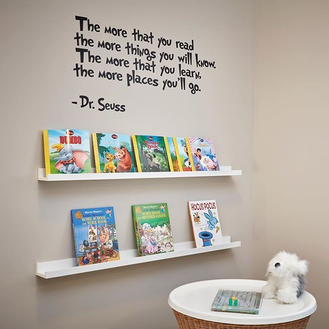 The more that you read, the more things you'll know.  The more that you learn, The more places you'll go. - #DrSeuss