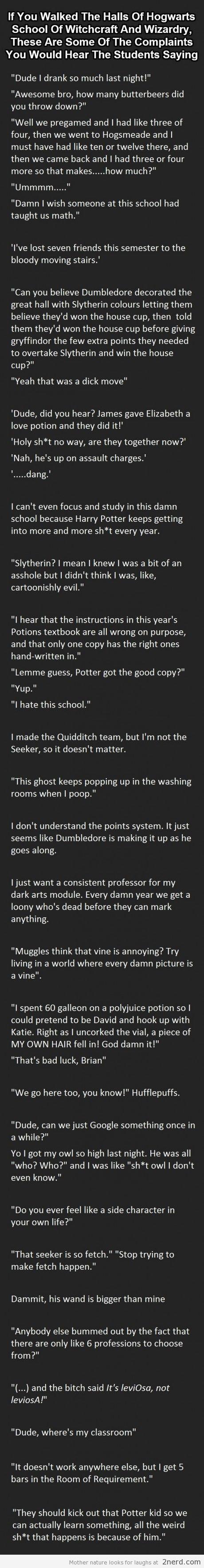 If you walked the halls of Hogwarts - http://2nerd.com/funny-pics/walked-halls-hogwarts/