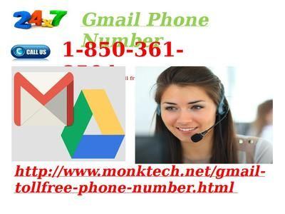 Want to fix Gmail issues? Dial 1-850-361-8504 #GmailPhoneNumber  Gmail has various technical glitches which can make your day worse and hence, their removal must be done at the exact time. So, to finish off those issues from the root, you are advised to make a call on our Gmail Phone Number 1-850-361-8504 and get assisted by our tech geeks. You can access our number whenever you want. For more information http://www.monktech.net/gmail-tollfree-phone-number.html