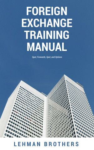 A Quick Review Of The Foreign Exchange Training Manual Once Used To Teach Fx Newbies At