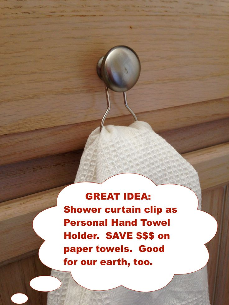 Shower curtain clip as an Individual Hand Towel Holder that hangs on a knob or handle.  Save $$ and reduce paper towel waste.  One per family member is BRILLIANT !